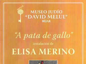 """A Pata de Gallo"". Museo Judío David Melul, Béjar"